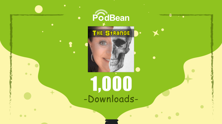 The Strange Podcast logo with half Colorado Martini and a skeleton. and the words 1000 Downloads